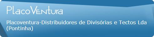 Placoventura-Distribuidores de Divisórias e Tectos, Lda